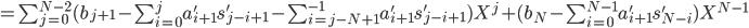 =\sum_{j=0}^{N-2} (b_{j+1} - \sum_{i=0}^{j} a'_{i+1} s'_{j-i+1} - \sum_{i=j-N+1}^{-1} a'_{i+1} s'_{j-i+1}) X^j + (b_N - \sum_{i=0}^{N-1} a'_{i+1} s'_{N-i}) X^{N-1}