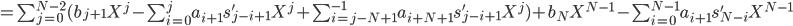 =\sum_{j=0}^{N-2} (b_{j+1} X^j - \sum_{i=0}^{j} a_{i+1} s'_{j-i+1} X^j + \sum_{i=j-N+1}^{-1} a_{i+N+1} s'_{j-i+1} X^j) + b_N X^{N-1} - \sum_{i=0}^{N-1} a_{i+1} s'_{N-i} X^{N-1}