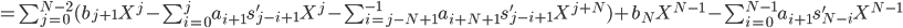 =\sum_{j=0}^{N-2} (b_{j+1} X^j - \sum_{i=0}^{j} a_{i+1} s'_{j-i+1} X^j - \sum_{i=j-N+1}^{-1} a_{i+N+1} s'_{j-i+1} X^{j+N}) + b_N X^{N-1} - \sum_{i=0}^{N-1} a_{i+1} s'_{N-i} X^{N-1}