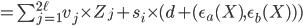 =\sum_{j=1}^{2 \ell} v_j \times Z_j+s_i \times (d + (\epsilon_a(X),\epsilon_b(X)))