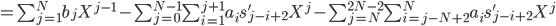 =\sum_{j=1}^N b_j X^{j-1} - \sum_{j=0}^{N-1} \sum_{i=1}^{j+1} a_i s'_{j-i+2} X^j - \sum_{j=N}^{2N-2} \sum_{i=j-N+2}^N a_i s'_{j-i+2} X^j