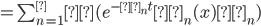 =\sum_{n=1}^∞ (e^{-λ_nt} φ_n(x)α_n)