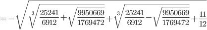 =-\sqrt{\sqrt[3]{\frac{25241}{6912}+\sqrt{\frac{9950669}{1769472}}}+\sqrt[3]{\frac{25241}{6912}-\sqrt{\frac{9950669}{1769472}}}+\frac{11}{12}}