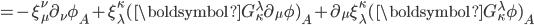 =-\xi^\nu_\mu \partial_\nu\phi_A+ \xi^\kappa_\lambda(\boldsymbol G^\lambda_\kappa \partial_\mu\phi)_A+\partial_\mu\xi^\kappa_\lambda(\boldsymbol G^\lambda_\kappa \phi)_A