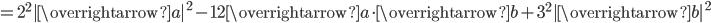 =2^2|\overrightarrow{a}|^2-12\overrightarrow{a} \cdot \overrightarrow{b}+3^2|\overrightarrow{b}|^2