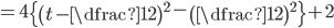 =4\left\{\left(t-\dfrac{1}{2}\right)^2-\left(\dfrac{1}{2}\right)^2\right\}+2