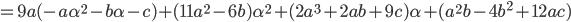 =9a(-a\alpha^2-b\alpha-c)+(11a^2-6b)\alpha^2+(2a^3+2ab+9c)\alpha+(a^2 b-4b^2+12ac)