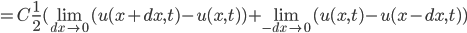 =C \frac{1}{2}(\lim_{dx\to 0}(u(x+dx,t)-u(x,t)) + \lim_{-dx \to 0} (u(x,t)-u(x-dx,t))
