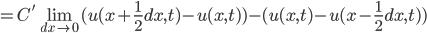 =C' \lim_{dx \to 0} (u(x+\frac{1}{2}dx,t)-u(x,t))-(u(x,t)-u(x-\frac{1}{2}dx,t))