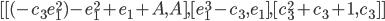 [[(-c_3 e_1^2)-e_1^2+e_1+A,A],[e_1^3-c_3,e_1],[c_3^2+c_3+1,c_3]]