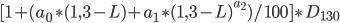 [1+(a_{{0}}\ast(1,3-L)+a_{{1}}\ast(1,3-L)^{a_{2}})/100]\ast D_{{130}}