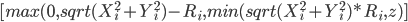 [max(0,sqrt(X_i^2+Y_i^2)-R_i,min(sqrt(X_i^2+Y_i^2)*R_i,z)]