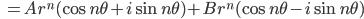 \ \ =Ar^n(\cos n\theta+i\sin n\theta)+Br^n(\cos n\theta-i\sin n\theta)