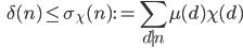 \ \ \ \displaystyle \delta (n) \leq \sigma_{\chi} (n) := \sum_{d \mid n}\mu (d)\chi (d)