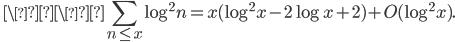\ \\\displaystyle \sum_{n \leq x}\log^2 n = x(\log^2x-2\log x+2) + O(\log^2 x).