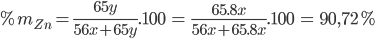 \% {m_{Zn}} = {{65y} \over {56x + 65y}}{\rm{.100 = }}{{65.8x} \over {56x + 65.8x}}{\rm{.100 = }}90,72\%