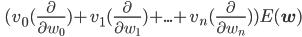 \,\,\,\, (v_0(\frac{\partial}{\partial w_0})+v_1(\frac{\partial}{\partial w_1})+...+v_n(\frac{\partial}{\partial w_n}))E(\mathbf{w})