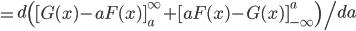 \\=\left. d\left([G(x)-aF(x)]^\infty_a+[aF(x)-G(x)]_{-\infty}^a\right)\middle / da\right.
