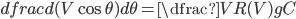 \\dfrac{d(V \cos \theta)}{d\theta} = \dfrac{V R(V)}{gC}