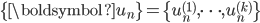 \{\boldsymbol{u}_n\}=\{u_n^{(1)},\cdots,u_n^{(k)}\}