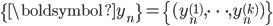 \{\boldsymbol{y}_n\}=\{(y_n^{(1)},\cdots,y_n^{(k)})\}