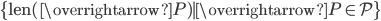 \{\mathrm{len}(\overrightarrow{P{ }}) \mid \overrightarrow{P{ }} \in \mathcal{P}\}