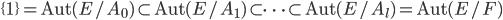 \{1\} = {\rm Aut}(E/A_0) \subset {\rm Aut}(E/A_1) \subset \cdots \subset {\rm Aut}(E/A_l) = {\rm Aut}(E/F)