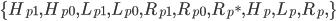 \{H_{p1},  H_{p0}, L_{p1}, L_{p0}, R_{p1}, R_{p0}, R_{p*},H_p, L_p, R_p, \}