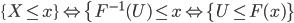 \{X\leq x\}\Leftrightarrow \{F^{-1}(U)\leq x\Leftrightarrow \{U\leq F(x)\}