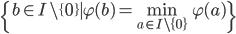 \{b\in I\setminus\{0\} \mid \varphi(b)=\min_{a\in I\setminus\{0\}}\varphi(a)\}