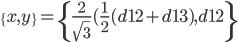 \{x,y\}=\{\frac{2}{\sqrt{3}}(\frac{1}{2}(d12+d13),d12\}