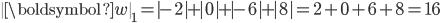\  \boldsymbol{w} \ _{1} = -2 + 0 + -6 + 8 =2+0+6+8=16