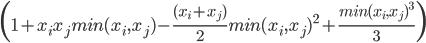 \(1+x_i x_j min(x_i , x_j) - \frac{(x_i + x_j)}{2} min(x_i , x_j)^2 + \frac{min(x_i , x_j)^3}{3}\)