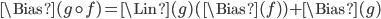 \Bias(g\circ f) = \Lin(g)(\Bias(f)) + \Bias(g)