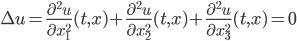 \Delta u = \frac{\partial^2 u}{\partial x_1^2}(t,x)+\frac{\partial^2 u}{\partial x_2^2}(t,x) +\frac{\partial^2 u}{\partial x_3^2}(t,x)=0
