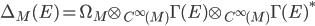 \Delta_M(E) = \Omega_M \otimes_{C^\infty(M)} \Gamma(E) \otimes_{C^\infty(M)} \Gamma(E)^*