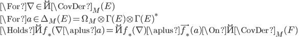 \For \nabla\in \u{\CovDer}_M(E)\\ \For a \in \Delta_M(E) = \Omega_M\otimes \Gamma(E) \otimes \Gamma(E)^*\\ \Holds \u{f_*}(\nabla \aplus a) = \u{f_*}(\nabla) \aplus \vec{f_*}(a) \On \u{\CovDer}_M(F)