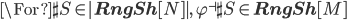 \For \sh{S}\in |{\bf RngSh}[N]|,\; \varphi^\dashv \sh{S} \in {\bf RngSh}[M]