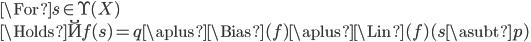 \For s\in \U(X)\\ \Holds \u{f}(s) = q \aplus \Bias(f) \aplus \Lin(f)(s \asubt p)