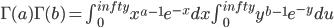 \Gamma(a)\Gamma(b)=\int_{0}^{infty}x^{a-1}e^{-x}dx\int_{0}^{infty}y^{b-1}e^{-y}du