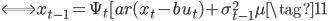 \Longleftrightarrow x_{t-1}=\Psi_t[ar(x_t-bu_t)+\sigma_{t-1}^{2}\mu \tag{11}