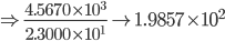 \Rightarrow \frac{4.5670 \times 10^3}{2.3000 \times 10^1} \to 1.9857 \times 10^2