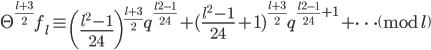 \Theta^{\frac{l+3}{2}}f_l \equiv \left( \frac{l^2-1}{24} \right)^{\frac{l+3}{2}}q^{\frac{l^2-1}{24}}+(\frac{l^2-1}{24}+1)^{\frac{l+3}{2}}q^{\frac{l^2-1}{24}+1}+\cdots \pmod{l}