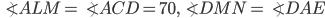 \angle ALM = \angle ACD=70,\angle DMN=\angle DAE
