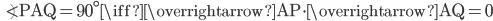 \angle\mathrm{PAQ}=90^{\circ} \iff \overrightarrow{\mathrm{AP}}\!\cdot\!\overrightarrow{\mathrm{AQ}}=0