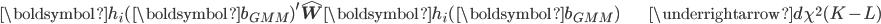 \begin{align*} \boldsymbol{h}_{i}(\boldsymbol{b}_{\mathit{GMM}})^{\prime}\hat{\mathbf{W}}\boldsymbol{h}_{i}(\boldsymbol{b}_{\mathit{GMM}}) & \underrightarrow{d}\chi^{2}(K-L)\end{align*}