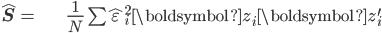 \begin{align*} \hat{\mathbf{S}}= & \frac{1}{N}\sum\hat{\varepsilon}_{i}^{2}\boldsymbol{z}_{i}\boldsymbol{z}_{i}^{\prime}\end{align*}