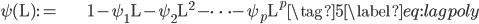 \begin{align} \psi(\mathrm{L}):= & 1-\psi_{1}\mathrm{L}-\psi_{2}\mathrm{L}^{2}-\cdots-\psi_{p}\mathrm{L}^{p}\tag{5}\label{eq:lagpoly}\end{align}