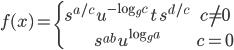 \begin{align}     f(x) = \left\{ \begin{array}{cc}          s^{a/c}\,u^{-\log_gc}\,t\,s^{d/c}& c\neq 0 \\           s^{ab}\,u^{\log_ga} & c=0            \end{array}\right. \end{align}