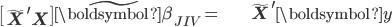 \begin{align} \left[\tilde{\mathbf{X}}^{\prime}\mathbf{X}\right]\tilde{\boldsymbol{\beta}}_{\mathit{JIV}}= & \tilde{\mathbf{X}}^{\prime}\boldsymbol{y}\end{align}